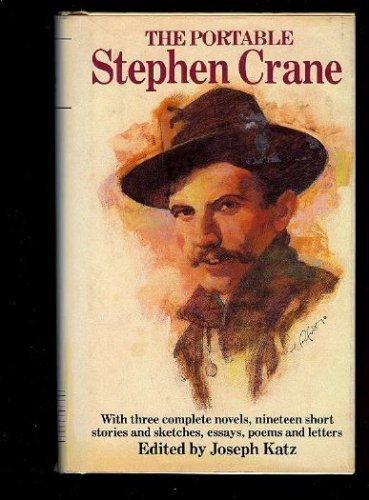 THE PORTABLE STEPHEN CRANE : With Three: Crane, Stephen; Katz,