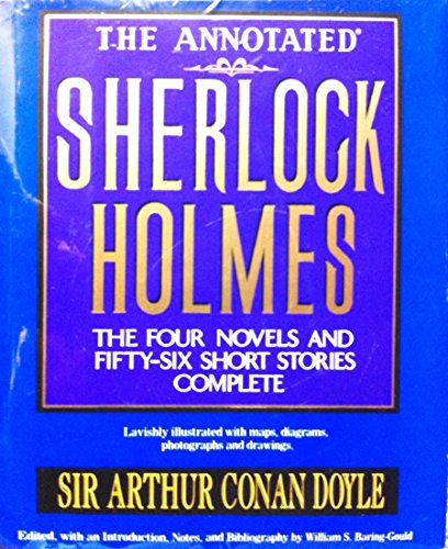 9780517481028: The Annotated Sherlock Holmes: The Four Novels and Fifty-six Short Stories Complete