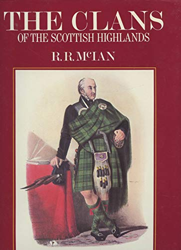 9780517482841: The Clans of the Scottish Highlands: The Costumes of the Clans