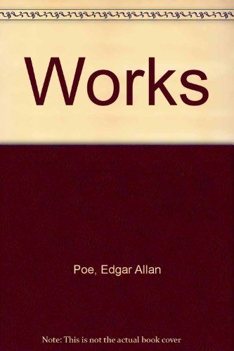 9780517486559: The Works of Edgar Allan Poe: Sixty-seven Tales, One Complete Novel and Thirty-one Poems