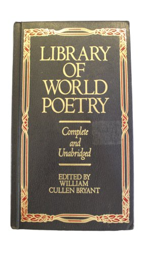 Library of World Poetry: William Cullen Bryant,