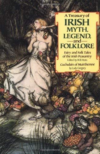 A Treasury of Irish Myth, Legend &: Lady Gregory; Editor-William