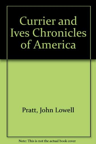 Currier and Ives Chronicles of America: John Lowell Pratt