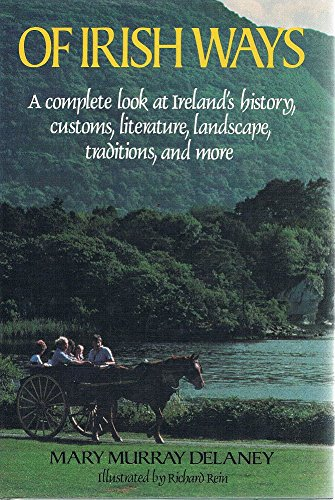 9780517490082: Of Irish Ways: A Complete Look at Ireland's History, Customs, Literature, Landscape, Traditions, and More