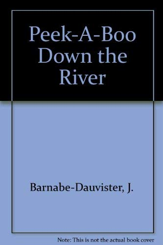 Down The River: Peek A Boo Series: Rh Value Publishing