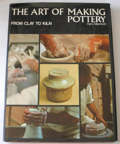 9780517500088: The Art of Making Pottery from Clay to Kiln
