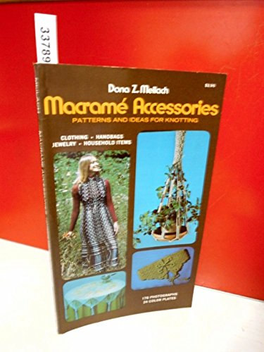 9780517500095: Macrame Accessories: Patterns and Ideas for Knotting