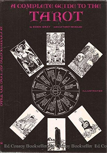 A Complete Guide To The Tarot By Eden Gray: Crown Pub