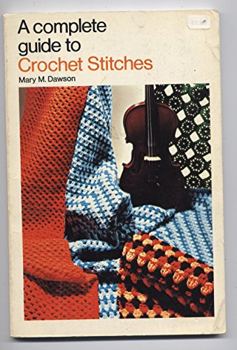 A Complete Guide to Crochet: Pam Dawson