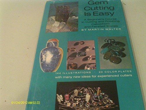 Gem Cutting Is Easy: Martin Walter