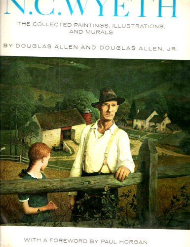 9780517500545: N. C. Wyeth: the Collected Paintings, Illustrations, and Murals. by Douglas Allen and Douglas Allen, Jr. with a Foreword by Paul Horgan and an Introd. by Richard Layton