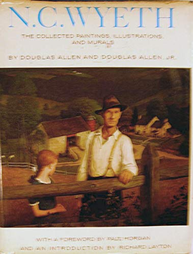 N.C. WYETH. The Collected Paintings, Illustrations & Murals.: Allen, Douglas and Douglas Allen,...