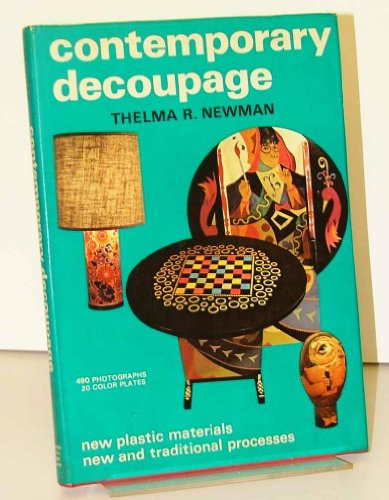 9780517500903: Contemporary Decoupage: New Plastic Materials, New and Traditional Processes