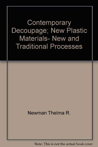 9780517500910: Contemporary Decoupage; New Plastic Materials- New and Traditional Processes
