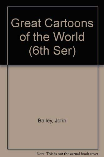 Great Cartoons Of The World By The World's Foremost Cartoonists.: Bailey, John(editor).