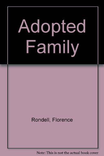 The Adopted Family-You and Your Child-a Guide for Adoptive Parents: Rondell, Florence; Michaels, ...