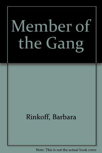 Member of the Gang: Rinkoff, Barbara
