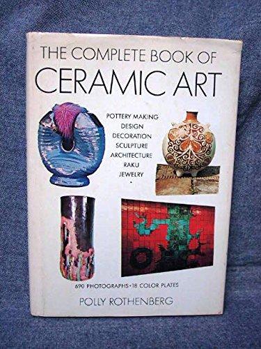 9780517501221: The Complete Book of Ceramic Art