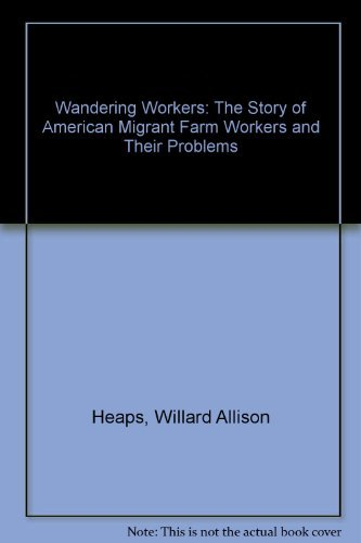 9780517501849: Wandering Workers: The Story of American Migrant Farm Workers and Their Problems