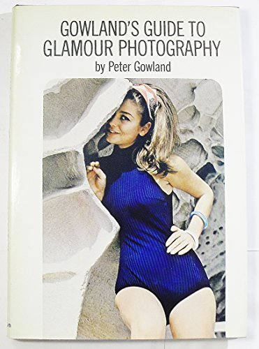 9780517501894: Gowland's Guide to Glamour Photography