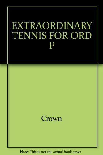 9780517501979: Extraordinary Tennis for the Ordinary Player