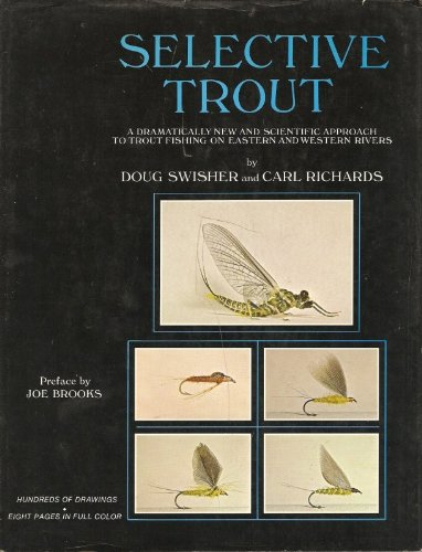Selective Trout: A Dramatically New and Scientific: Doug Swisher