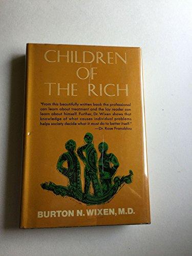 Children of the Rich: Wixen, Burton N