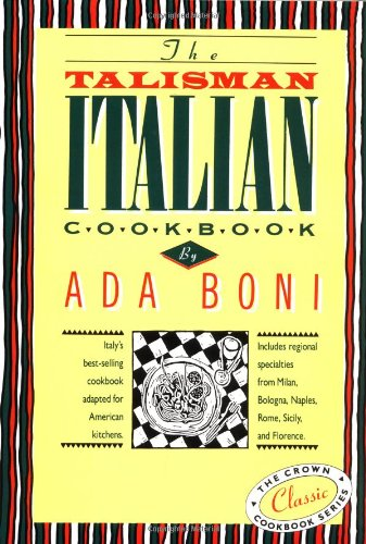9780517503874: The Talisman Italian Cookbook: Italy's bestselling cookbook adapted for American kitchens