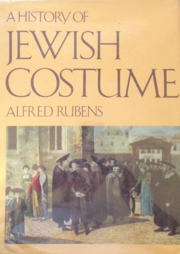 A History of Jewish Costume: Rubens, Alfred; Laver, James