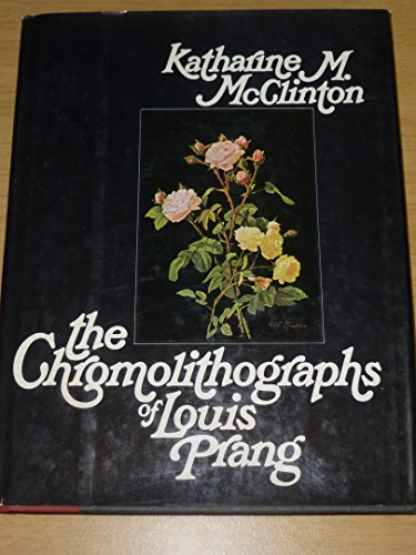 The Chromolithographs of Louis Prang: McClinton, Katharine Morrison