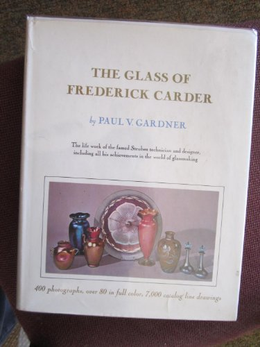 GLASS OF FREDERICK CARDER: Gardner, Paul V.