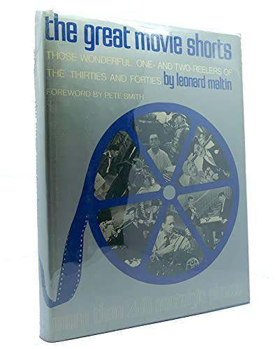 Great Movie Shorts: Those Wonderful One- and Two-Reelers of the Thirties and Forties: Maltin, ...