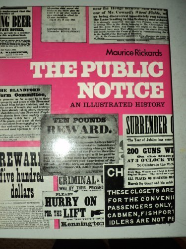 The Public Notice: An Illustrated History: Rickards, Maurice