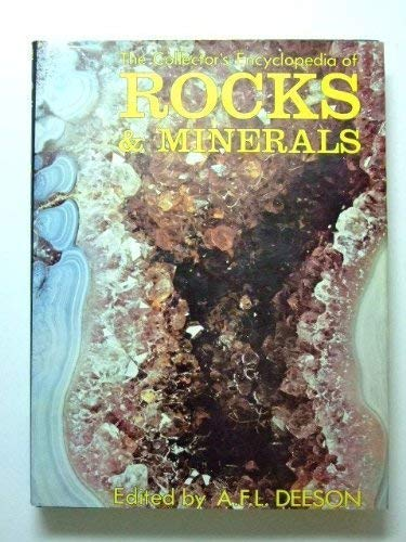 The Collector's Encyclopedia of Rocks & Minerals: DEESON,A.F.L.