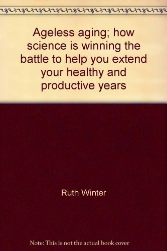9780517505762: Title: Ageless aging how science is winning the battle to