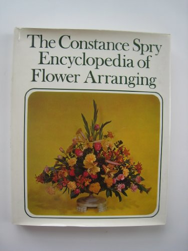 9780517505786: Title: Constance Sprys encyclopedia of flower arranging a