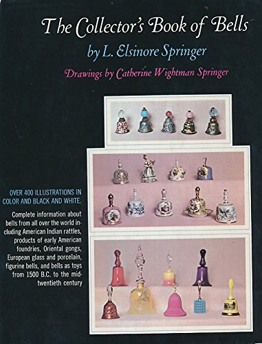 The Collector's Book of Bells: Springer, L. Elsinore