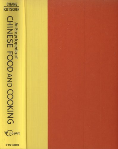 AN ENCYCLOPEDIA OF CHINESE FOOD AND COOKING