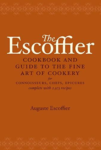 Escoffier Cook Book: A Guide to the Fine Art of Cookery: A. Escoffier
