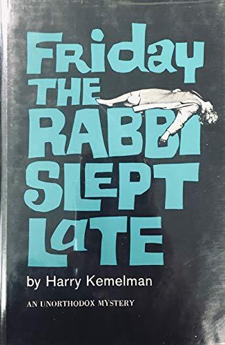 Friday the Rabbi Slept Late: Harry Kemelman