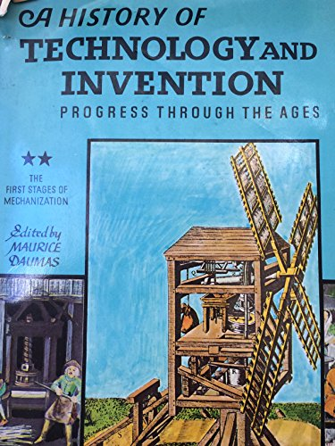 A History of Technology and Invention: Vol: Daumas, Maurice.