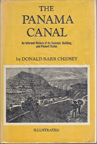 The Panama Canal: An Informal History of Its Concept, Building, and Present Status: Donald Barr ...