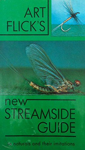 9780517507834: Art Flick's New Streamside Guide to Naturals and Their Imitations