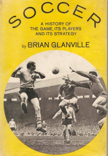 9780517507964: Soccer: A History of the Game, Its Players, and Its Strategy.
