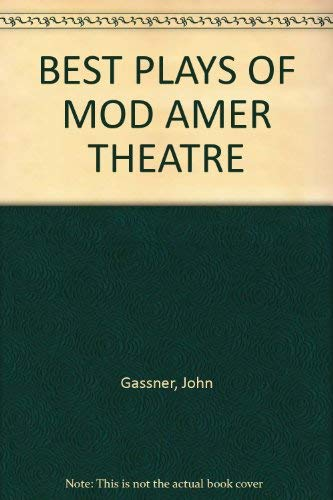 Best Plays of the Modern American Theatre: John Gassner