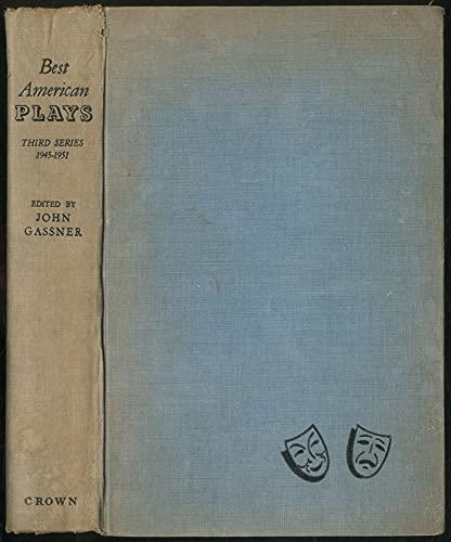 Best American Plays: Third Series, 1945-1951: Gassner, J (Ed.)