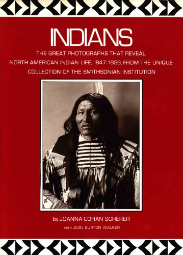 Indians. The great photographs that reveal North American Indian Life, 1847-1929, from the unique...