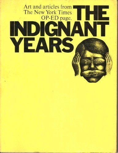 9780517511978: The indignant years;: Art and articles from the Op-Ed page of the New York times,