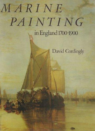 Marine Painting in England 1700-1900: David Cordingly