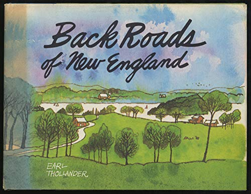 Back Roads of New England [Backroads]: Earl Thollander